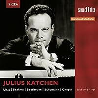 Katchen plays Liszt, Brahms, Beethoven, Schumann and Chopin by Julius Katchen