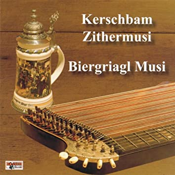 Kerschbam Zithermusi - Biergriagl Musi