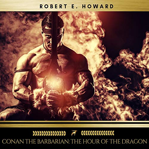 Conan the Barbarian - The Hour of the Dragon audiobook cover art