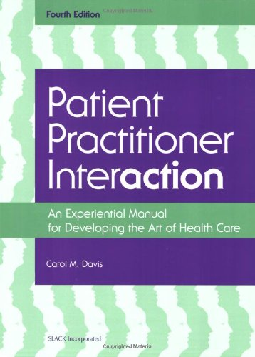 Patient Practitioner Interaction: An Experiential Manual...