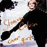 Songtexte von Shawn Colvin - Cover Girl