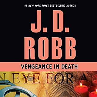 Vengeance in Death     In Death, Book 6              Written by:                                                                                                                                 J. D. Robb                               Narrated by:                                                                                                                                 Susan Ericksen                      Length: 11 hrs and 19 mins     6 ratings     Overall 4.3