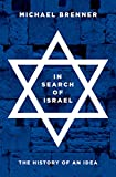 In Search of Israel: The History of an Idea...