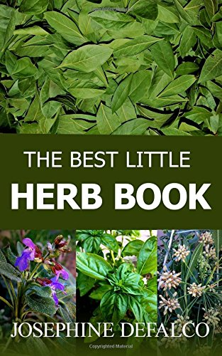 The Best Little Herb Book: How to Grow, Preserve, and Enjoy Culinary Herbs (The Best Little Organic Farm Books) (Volume 2)