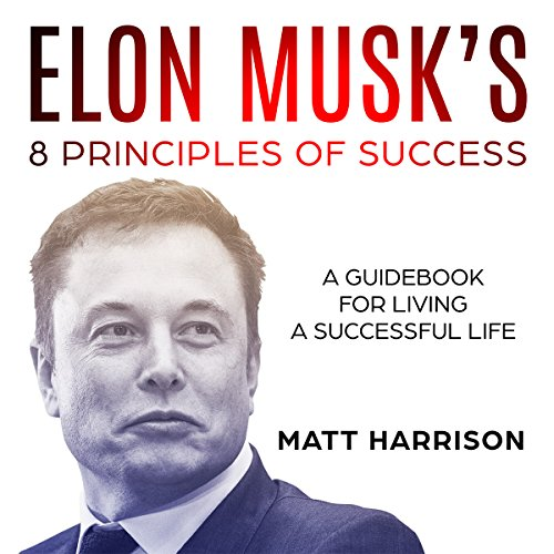 Elon Musk's 8 Principles of Success audiobook cover art