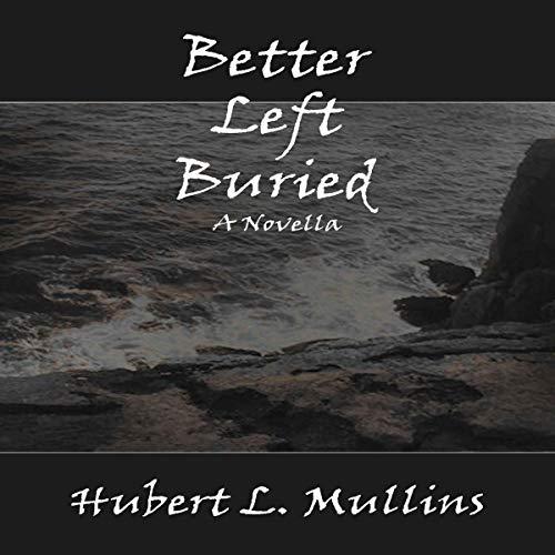 Better Left Buried: A Novella cover art