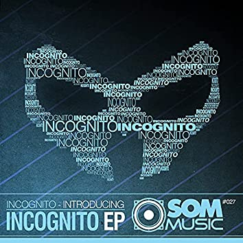 Introducing Incognito EP