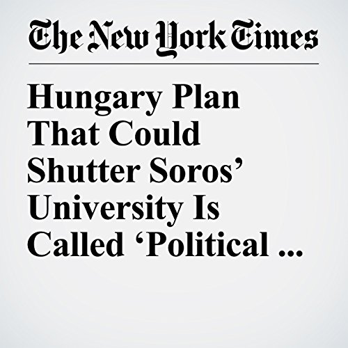 Hungary Plan That Could Shutter Soros' University Is Called 'Political Vandalism' copertina