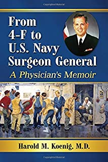 From 4-F to U.S. Navy Surgeon General: A Physicians Memoir