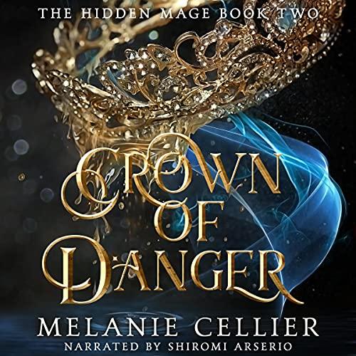 Crown of Danger: The Hidden Mage, Book 2