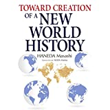 Toward Creation of a New World History (JAPAN LIBRARY)