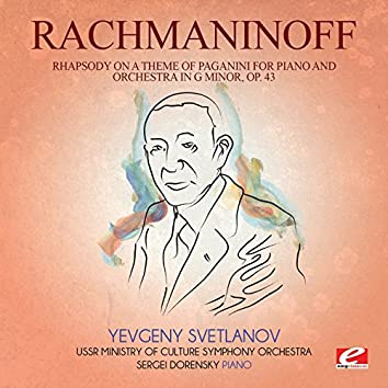 Rachmaninoff: Rhapsody on a Theme of Paganini for Piano and Orchestra in G Minor, Op. 43 (Digitally Remastered)