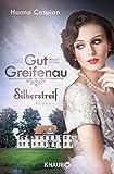 Gut Greifenau - Silberstreif: Roman (Die Gut-Greifenau-Reihe, Band 5) von Hanna Caspian
