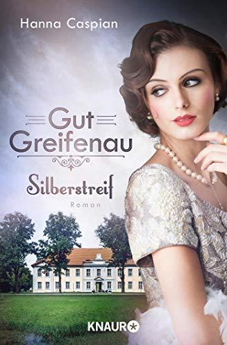 Buchseite und Rezensionen zu 'Gut Greifenau - Silberstreif: Roman (Die Gut-Greifenau-Reihe, Band 5)' von Hanna Caspian
