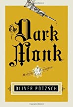 The Dark Monk: A Hangman's Daughter Tale (UK Edition) by P?tzsch, Oliver (2012) Paperback