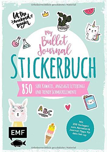 My Bullet Journal – Stickerbuch: 850 süße Kawaiis, angesagte Letterings und trendy Schmuckelemente