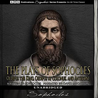The Plays of Sophocles     Oedipus the King, Oedipus at Colonus, and Antigone              By:                                                                                                                                 Sophocles                               Narrated by:                                                                                                                                 David McCallion                      Length: 5 hrs and 2 mins     2 ratings     Overall 4.0
