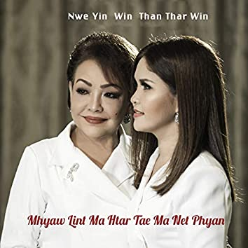 Mhyaw Lint Ma Htar Tae Ma Net Phyan