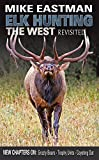 Elk Hunting the West: Revisited (English Edition)