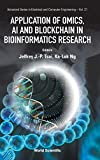 Application of Omics, AI and Blockchain in Bioinformatics Research (Advanced Series in Electrical and Computer Engineering, Band 21)