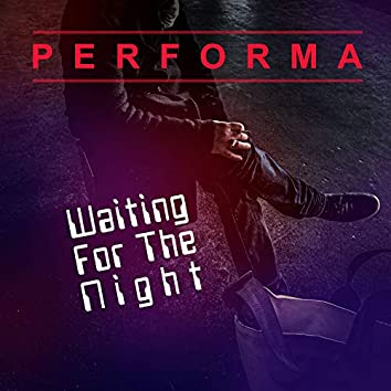 Waiting for the Night