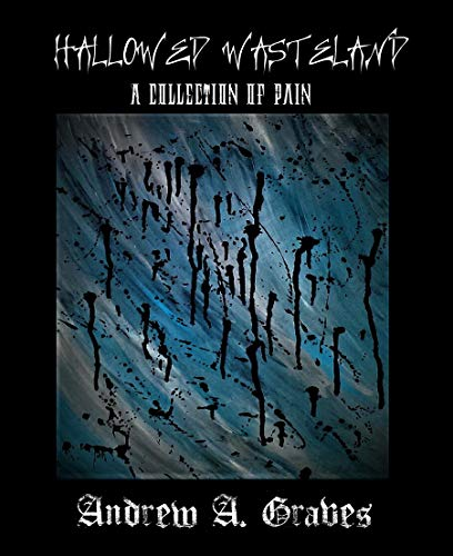 Hallowed Wasteland: A Collection of Pain (English Edition)