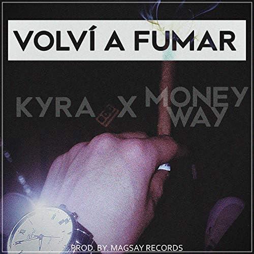 Kyra & Money Way