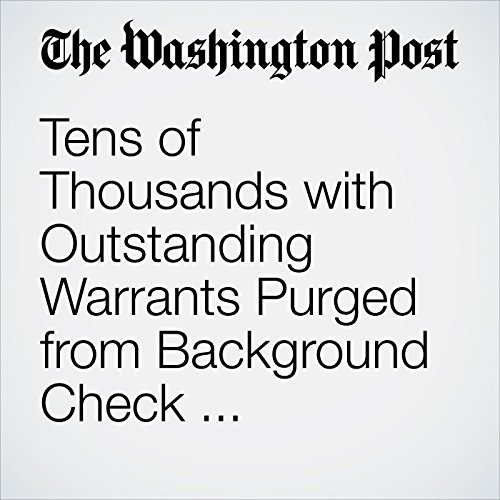 Tens of Thousands with Outstanding Warrants Purged from Background Check Database for Gun Purchases copertina