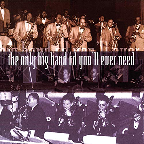 The Only Big Band CD You'll Ever Need