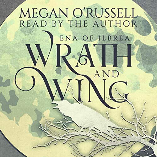 Wrath and Wing: Ena of Ilbrea, Book 0