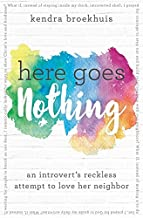 Here Goes Nothing: An Introvert's Reckless Attempt to Love Her Neighbor