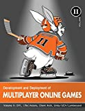 Development and Deployment of Multiplayer Online Games, Vol. II: DIY, (Re)Actors, Client Arch., Unity/UE4/ Lumberyard/Urho3D
