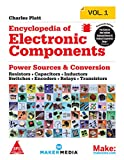 Make: Encyclopedia of Electronic Components Volume 1 - Resistors, Capacitors, Inductors, Switches, Encoders, Relays, Transistors