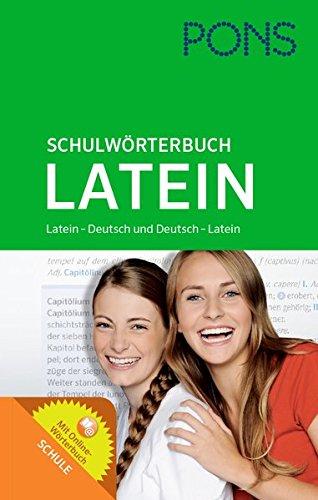 PONS Schulwörterbuch Latein: Latein-Deutsch / Deutsch-Latein. Mit Online-Wörterbuch. Für Schüler der Klassen 5-10.