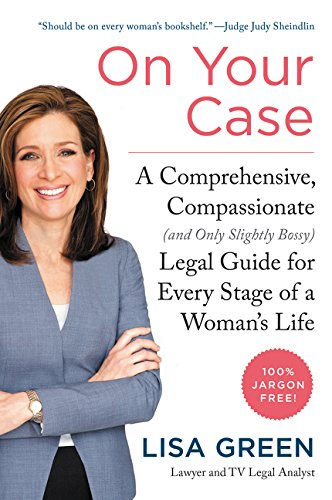 On Your Case: A Comprehensive, Compassionate (and Only Slightly Bossy) Legal Guide for Every Stage o