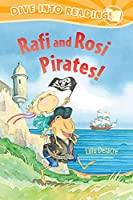 Rafi and Rosi Pirates! (Dive Into Reading! Early Fluent: Rafi and Rosi)