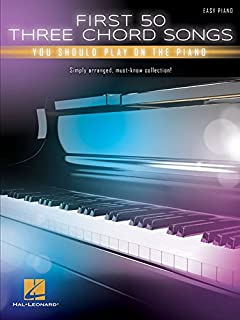 First 50 3-Chord Songs You Should Play on Piano