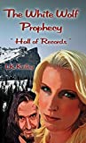 The White Wolf Prophecy - Hall of Records - Book 2 - Lk Kelley