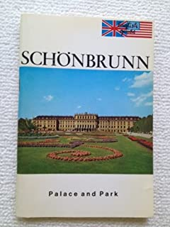 Schonbrunn Palace: A Guide to the Palace and Park (English Guide)