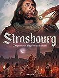 Strasbourg, Tome 1 - D'Argentoratum à la guerre des Rustauds