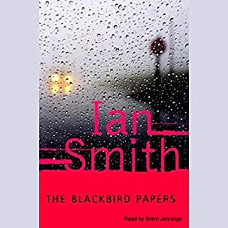 The Blackbird Papers     A Novel              By:                                                                                                                                 Ian Smith                               Narrated by:                                                                                                                                 Brent Jennings                      Length: 11 hrs and 47 mins     27 ratings     Overall 4.2