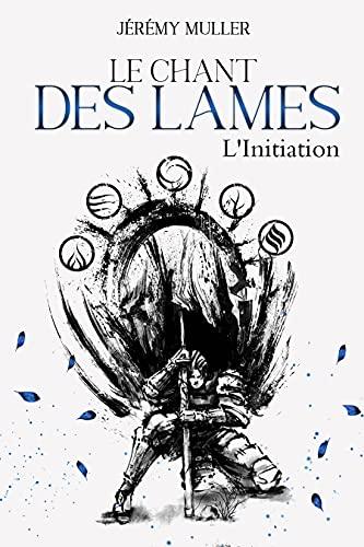 Le Chant des Lames - LInitiation