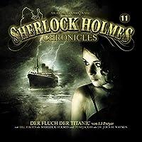 Der Fluch der Titanic (Sherlock Holmes Chronicles 11) Hörbuch