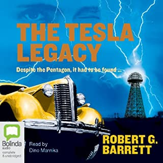 The Tesla Legacy                   By:                                                                                                                                 Robert G. Barrett                               Narrated by:                                                                                                                                 Dino Marnika                      Length: 8 hrs and 44 mins     29 ratings     Overall 4.6