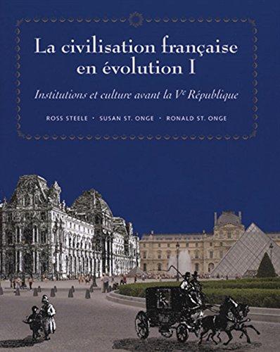 La civilisation française en evolution I: Institutions et culture avant la Ve Republique (World Languages) (French...