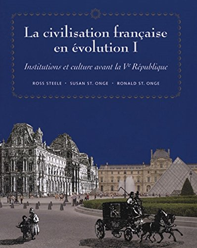 La civilisation française en evolution I: Institutions...