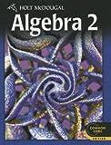Algebra 2 Common Core Student Edition (Holt McDougal Algebra 2)