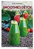 Smoothies Detox. Garder la ligne grâce aux smoothies et aux jus de fruits
