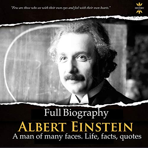 Albert Einstein: Full Biography: A Man of Many Faces, Life, Facts, Quotes  By  cover art