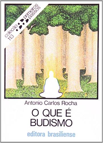 O Que É Budismo? - Volume 113. Coleção Primeiros Passos